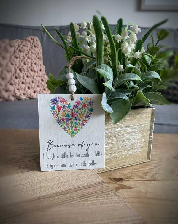 Because Of You Floral Plaque